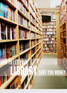 How To Let Your Library Save You Money