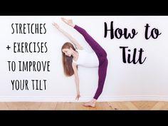 How to do a Tilt Flexibility Videos Dance Flexibility Stretches, Dancer Stretches, Gymnastics Flexibility, Stretches For Flexibility, Flexibility Training, Flexibility Routine, Splits Stretches, Stretching, Yoga