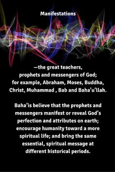 Manifestations —the great teachers, prophets and messengers of God;...  #Bahai