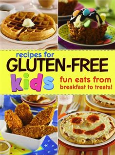 Gluten-Free Recipes for Kids: Fun Eats from Breakfast to Treats by Editors of Favorite Brand Name Recipes http://www.amazon.com/dp/1450823068/ref=cm_sw_r_pi_dp_UrZdub18EBJD7