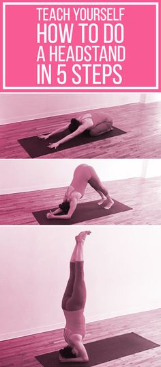 Teach Yourself To Do A Headstand In 5 Moves