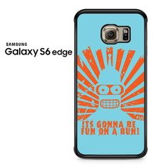 Futurama Quote Samsung Galaxy S6 Edge Case