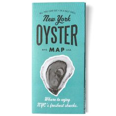 From All-You-Can-Eat Press, New York's Oyster Map. Written, researched and photographed by Julie Qui; this folding map highlights 30 of the freshest raw bars in the city, history of NYC's oysters and a list of tasting descriptors. Best Oysters, Food Map, Raw Bars, All You Can, Almost Always, Holiday Travel, Nyc, New York, Canning