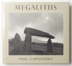 Megaliths | Paul Caponigro