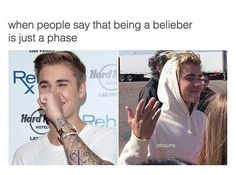 Go take a walk right out of my life, if you think being a belieber will just be a phase for me