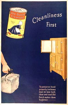 1918 Old Dutch Cleanser vintage ad. Cleanliness first. To preserve food properly ice boxes must be kept both clean and cool. Old Dutch makes them hygienic.