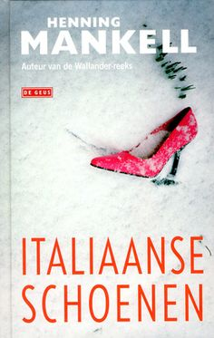 Beschrijving van Italiaanse schoenen - Henning Mankell 1948-2015, Clementine Luijten - Bibliotheken Limburg