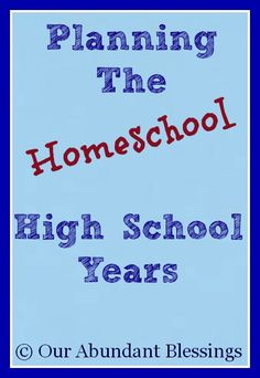 Planning the Homeschool High School Years