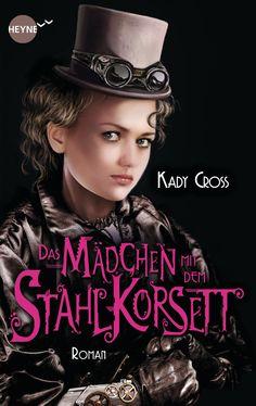German: The Girl In the Steel Corset by Kady Cross