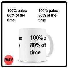 crossfit Mug /paleo/fitness mug 100% paleo 80% of the time