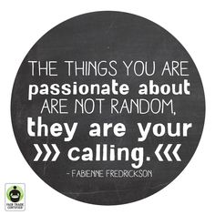 Never stop pursuing your passions. #FairTrade #quote #inspiration #inspirationalquote