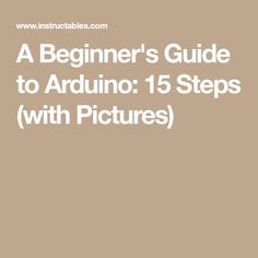 A Beginner's Guide to Arduino: 15 Steps (with Pictures) Computer Projects, Arduino Projects, Arduino R3, Arduino Beginner, Solar Tracker, Robot Technology, Diy, Blog, Pictures