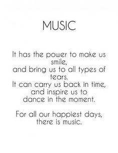 In gonna use this when people ask why I'm in band or why I'm always listening to music.