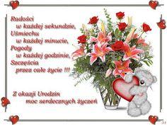 Dla każdego: URODZINY Birthday Wishes, Happy Birthday, Bottle Slumping, Teddy Bear, Place Card Holders, Flowers, Pictures, Aga, Humor