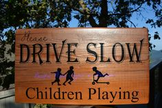 Custom outdoor on westcoast cedar Outdoor Wood Signs, Driveway Sign, Kids Yard, Pacific Place, Go Outdoors, Wood Creations, Vinyl Cutter, New House Plans, Child Safety