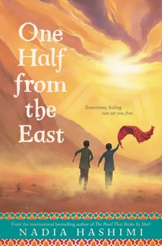 One Half From the East is out September 6! From Nadia Hashimi, the author of The Pearl That Broke Its Shell and When the Moon is Low, comes her first novel for young readers, is a coming-of-age journey set in modern-day Afghanistan that explores life as a bacha posh—a preteen girl dressed as a boy.