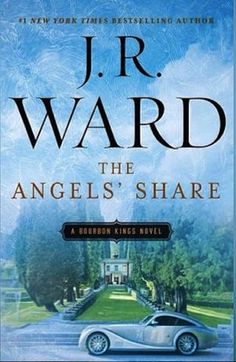 The Angel's Share | J.R. Ward | The Bourbon Kings #2 | July 26 | https://www.goodreads.com/book/show/26024583-the-angels-share | #romance