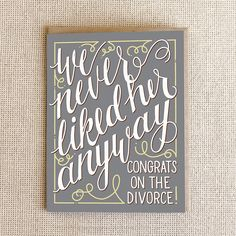 We Never Liked Her Anyway Card Greeting Cards