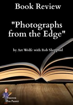 """My review of """"Photographs from the Edge"""" by Art Wolfe with Rob Sheppard. 40 years of amazing photography from around the world. Learn more of my thoughts on this book and why it'd be a good addition to your collection or as a gift. Some Pictures, Taking Pictures, Ellesmere Island, Wooden Pattern, Summer Jobs, Wood Turning Projects, Will Turner, Woodturning, Lathe"""