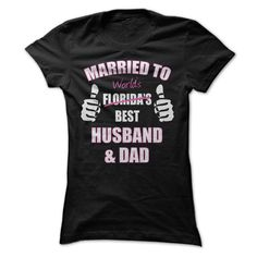 Best Husband and Dad in ( ^ ^)っ Florida - WorldAre you married to the best husband and dad in Florida and the World? Then show your pride by wearing this unique shirt design.dad,husband,florida