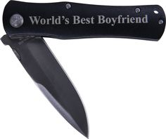 World's Best Boyfriend Folding Pocket Knife - Great Gift for Birthday,valentines Day, Anniversary or Christmas Gift for Boyfriend, Bf (Black Handle). GIFT FOR ANY OCCASION: Birthday, Christmas, Valentines Day, Anniversary. 3.5 Inch Stainless steel Blade. When open the knife measures 8 inches, and 4.5 Inches Closed. A pocket clip on the back will keep the knife securely by the users side. Black anodized aluminum or Wood grip, stainless steel blade.