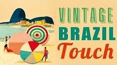 Vintage Brazil Touch - Best Of Vintage Brazilian Songs - YouTube