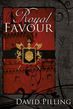 The John Swale Chronicles 4: Royal Favour by David Pilling : Musa Publishing