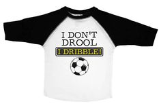 I Don't Drool I Dribble / Funny Soccer Shirts for Kids /