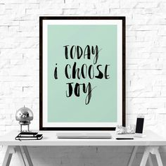 Art Digital Print Poster Today I Choose Joy by LifeAndStylePrint
