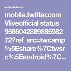 mobile.twitter.com Vliveofficial status 958604288988598272?ref_src=twcamp%5Eshare%7Ctwsrc%5Eandroid%7Ctwgr%5Edefault%7Ctwcon%5E7090%7Ctwterm%5E1