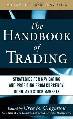 The Handbook of Trading Strategies for Navigating and Profiting From Currency, Bond, and Stock Markets - Free Pdf Books Online Trading, Day Trading, Blockchain, Forex Trading Basics, Trade Finance, Finance Business, Trading Quotes, Financial Instrument, Portfolio Management