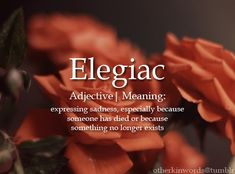 Words of human-ness and non human-ness, Elegiac adjective Unusual Words, Weird Words, Rare Words, Unique Words, Cool Words, Fancy Words, Words To Use, Pretty Words, New Words