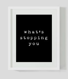 What's Stopping You Typography Art Typography