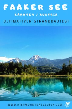 Der ultimative Strandbadtest am Faaker See German Boys, Lake Mountain, Austria, Mountains, Country, City, Berg, Nature, Highlights