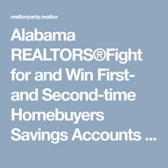 Alabama REALTORS®Fight for and Win First- and Second-time Homebuyers Savings Accounts | REALTOR Party
