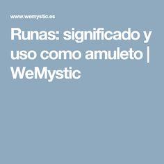 Runas: significado y uso como amuleto | WeMystic