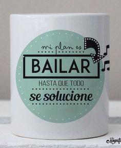 "Taza ""Mi Plan es Bailar"""