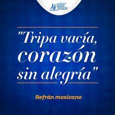"""Tripa vacía, corazón sin alegría"" Refrán mexicano #Frasesgastronómicas #HuevoSanJuan"