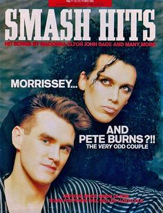 Morrissey and Pete Burns Pete Burns, School Of Rock, Odd Couples, Charming Man, Music Magazines, Vintage Magazines, Teenage Years, Post Punk, Electronic Music