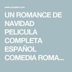 UN ROMANCE DE NAVIDAD PELICULA COMPLETA ESPAÑOL COMEDIA ROMANTICA - YouTube