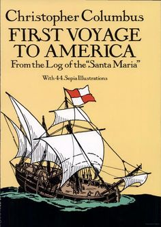 First Voyage to America: From the Log of the Santa Maria from Dover Publications. WEEK 24
