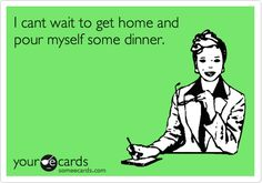 funny get well quotes, cant wait, drink, dinner time, need wine