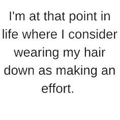 I even straightened it (@girlsthinkimfunny)