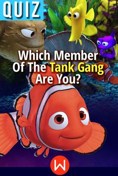 """Pixar Quiz: Which member of the Tank Gang are you? """"Fish don't belong in a box, kid, it does things to them."""" Find out which Tank Gang member you are from Pixar's Finding Nemo! #pixar #findingnemo #personalityquiz"""
