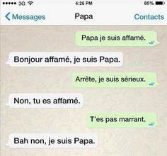 je veux un père avec autant d'humour !