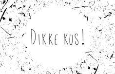 Giftlabel Dikke kus! Ontwerp: byBean. Je shopt 'm hier: http://www.bybean.nl/giftlabeldikkekus