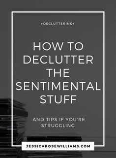 How to declutter the sentimental stuff