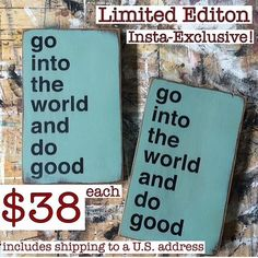 """Limited edition small size Go into the World and Do Goodhand painted sign. Quantities are limited.     Makes a wonderful gift for a teacher!    9"""" X 5.5"""" X .75"""" with sawtooth hanger. 