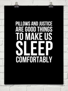 Pillows and justice are good things to make us sleep comfortably #413223