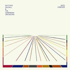 Matthew Halsall & The Gondwana Orchestra - Into Forever (CD, Album) at Discogs